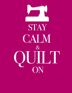 Stay Calm and Quilt On Free Printable